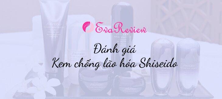 review-danh-gia-kem-chong-lao-hoa-shiseido