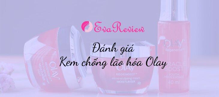 review-kem-chong-lao-hoa-olay-co-tot-khong