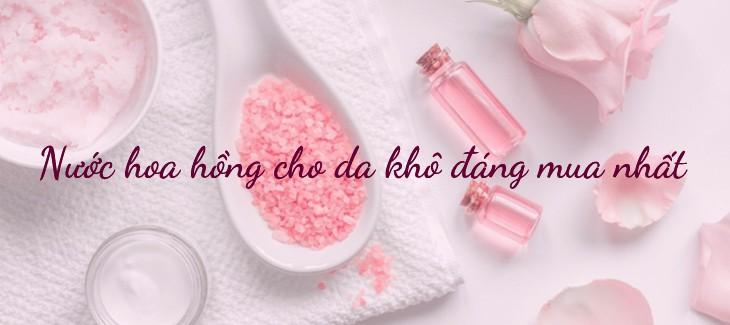 review-nuoc-hoa-hong-cho-da-kho-duong-am-tot-nhat