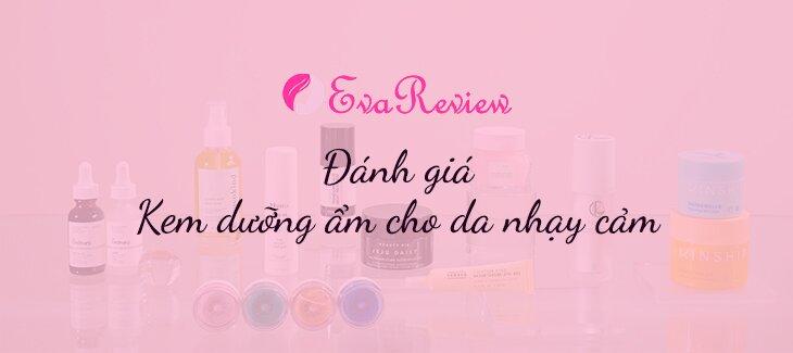 review-danh-gia-kem-duong-am-cho-da-nhay-cam