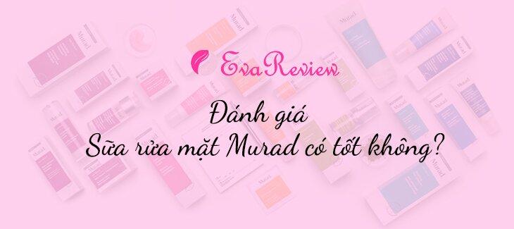 review-danh-gia-sua-rua-mat-murad