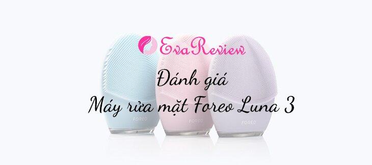 review-danh-gia-may-rua-mat-foreo-luna-3