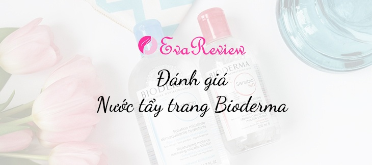 review-nuoc-tay-trang-bioderma