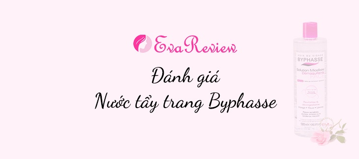 review-nuoc-tay-trang-byphasse