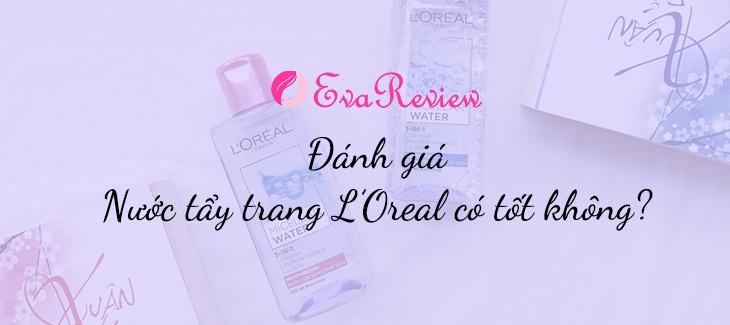review-nuoc-tay-trang-loreal