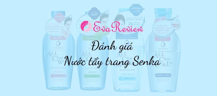 review-cac-loai-nuoc-tay-trang-senka-nhat-ban