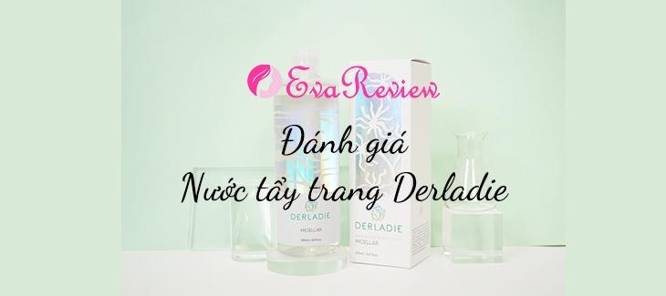 review-danh-gia-nuoc-tay-trang-derladie