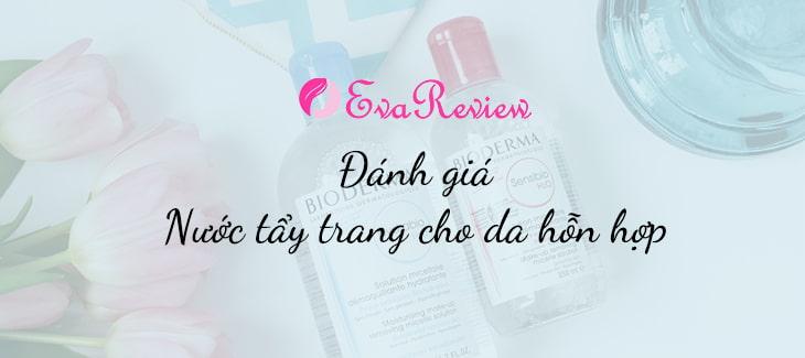 review-nuoc-tay-trang-cho-da-hon-hop