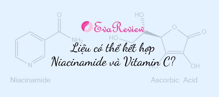 niacinamide-va-vitamin-c-co-su-dung-cung-nhau-duoc-hay-khong